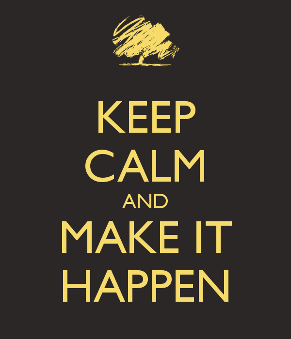 keep-calm-and-make-it-happen-155